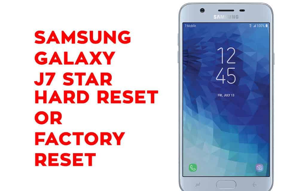 Samsung J7 Star Hard Reset - Samsung Galaxy J7 Star Soft Reset