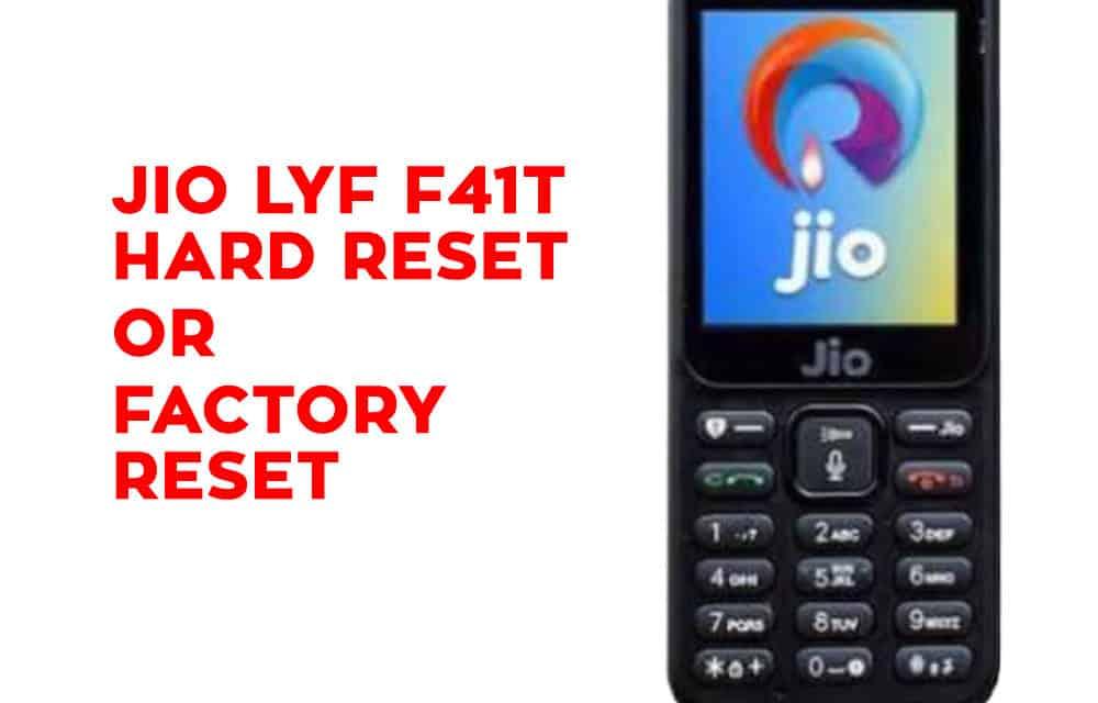 JIO LYF F41t Hard Reset, Factory Reset, Secret Codes - Hard Reset