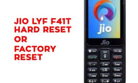 JIO LYF F41t Hard Reset, Factory Reset, Secret Codes