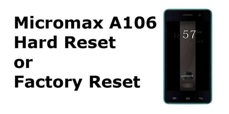 Micromax A106 Hard Reset or Micromax Unite 2 A106 Factory Reset