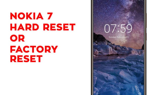 Nokia 7 Hard Reset, Factory Reset, Soft Reset, Recovery