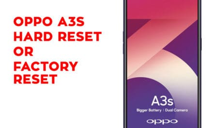 Oppo A3S Hard Reset, Factory Reset, Soft Reset, Recovery
