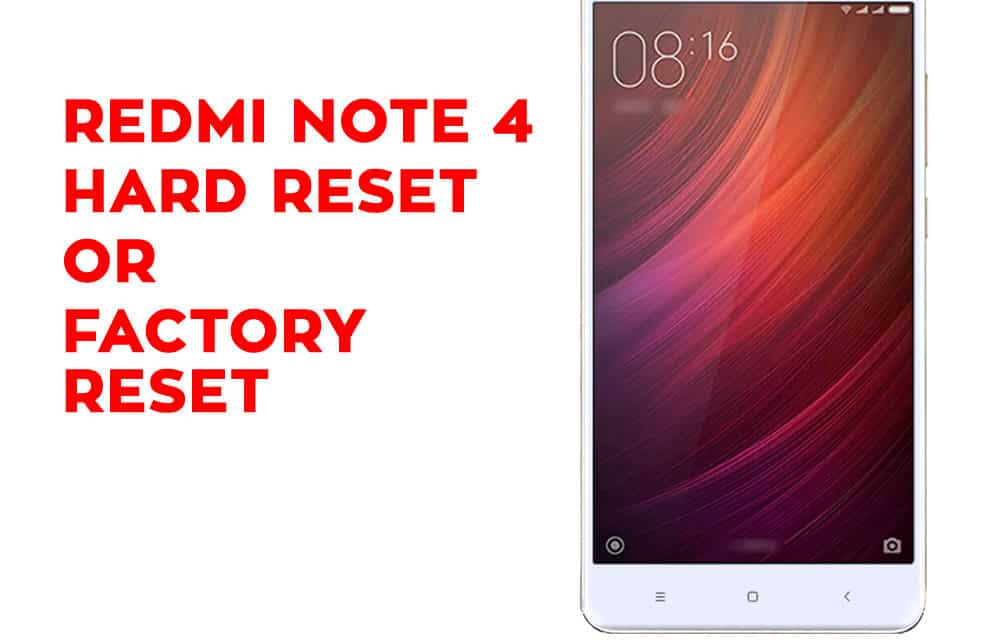 Xiaomi Redmi Note 4 Hard Reset, Factory Reset, Soft Reset, Recovery