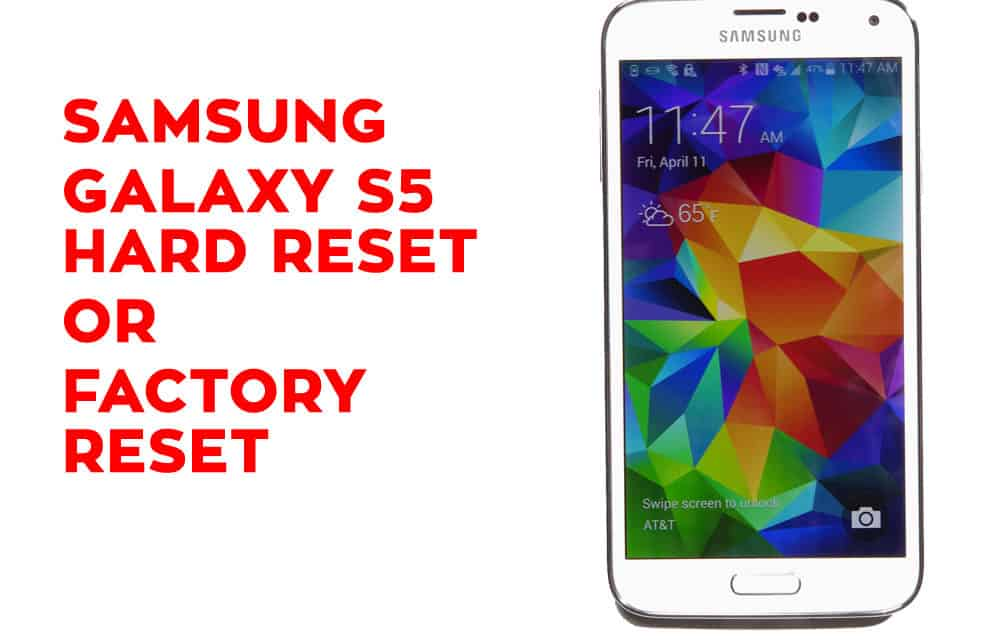 Samsung Galaxy S5 Hard Reset, Factory Reset, Soft Reset, Recovery