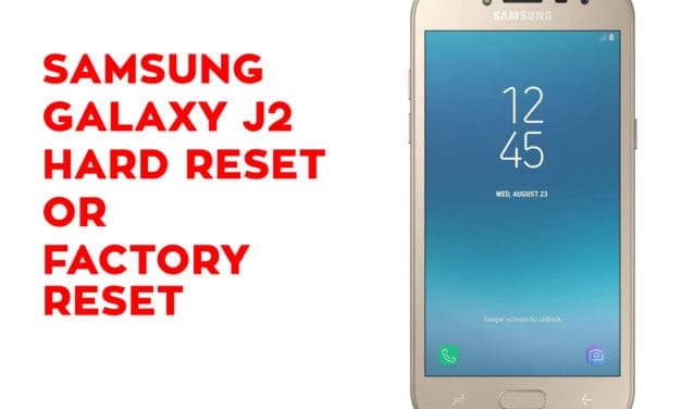 Samsung J2 Hard Reset, Factory Reset, Soft Reset, Recovery