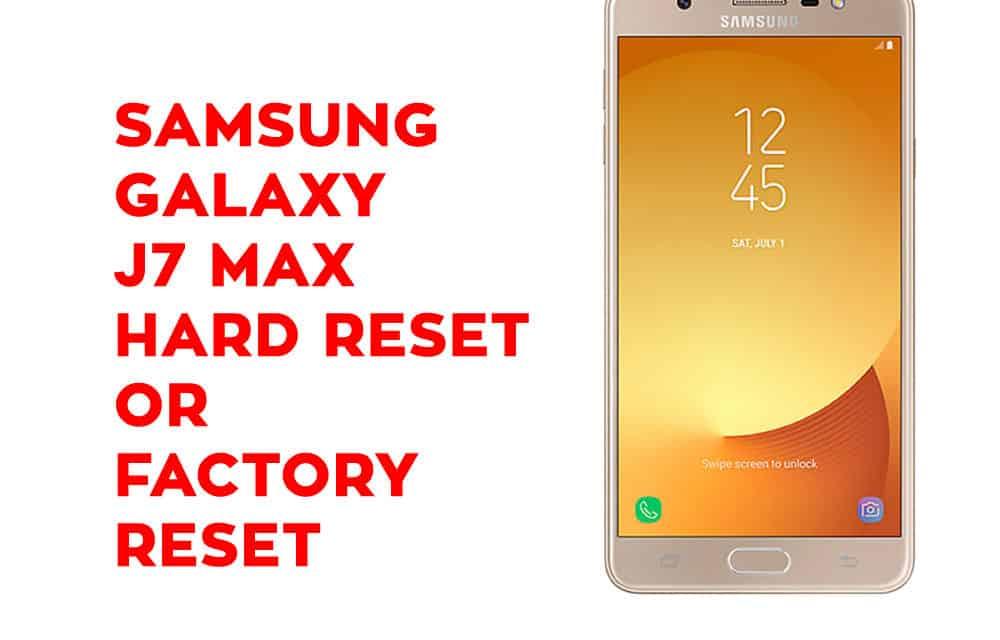 Samsung J7 Nxt Hard Reset – Samsung Galaxy J7 Nxt Soft Reset, Factory Reset, Recovery