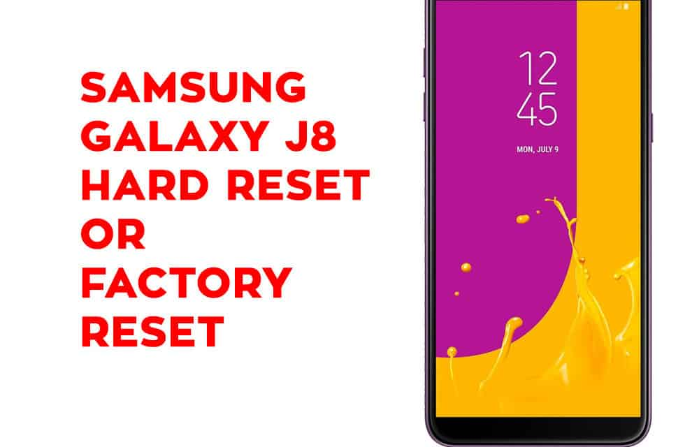 Samsung J8 Hard Reset – Samsung Galaxy J8 Soft Reset, Factory Reset, Recovery
