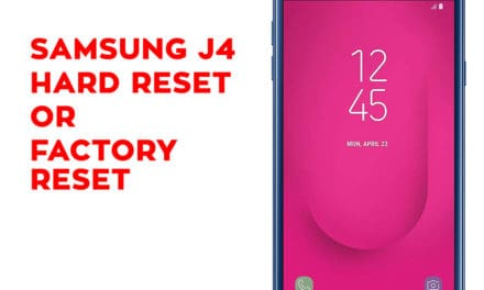 Samsung J4 Hard Reset, Factory Reset, Soft Reset, Recovery