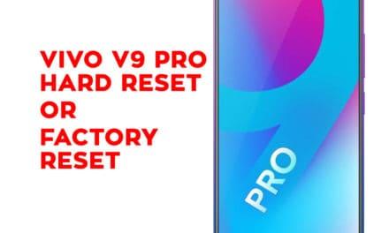 Vivo V9 Pro Hard Reset, Soft Reset, Factory Reset