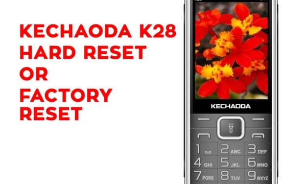 Kechaoda K28 Hard Reset, Factory Reset, Secret Codes