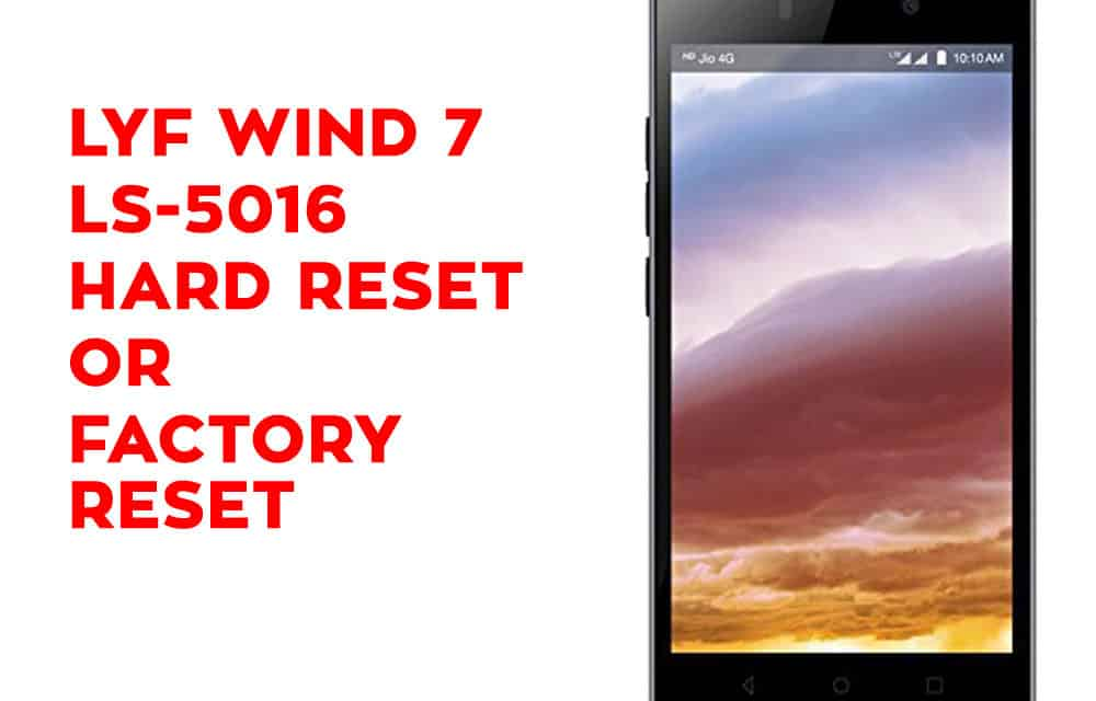 LYF Wind 7 LS-5016 Hard Reset, Factory Reset, Soft Reset, Recovery