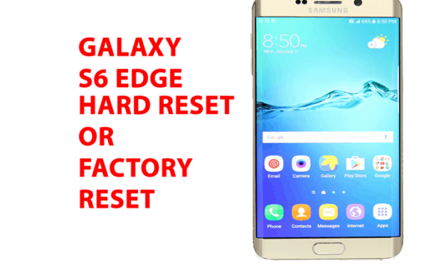 Samsung Galaxy S6 edge Hard Reset – Factory Reset – Recovery – Unlock Pattern
