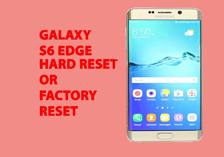 Samsung Galaxy S6 edge Hard Reset – Factory Reset – Recovery – Unlock Pattern