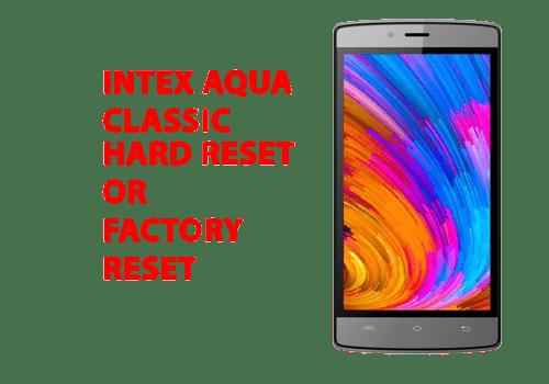 Intex Aqua Classic Hard Reset – Factory Reset – Recovery – Unlock Pattern