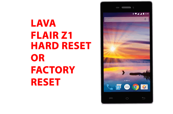Lava flair z1 Hard Reset – Factory Reset, Recovery, Unlock Pattern