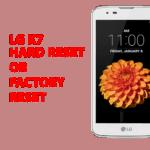 Lg k7 Hard Reset – Lg k7 Factory Reset, Recovery, Unlock Pattern