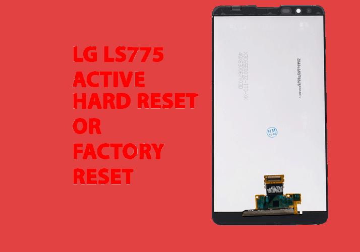 LG LS775 Hard Reset – Lg Stylo 2 Factory Reset, Recovery, Unlock Pattern