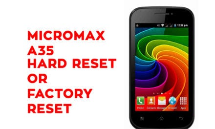 Micromax A35 Hard Reset – Micromax A35 Factory Reset, Recovery, Unlock Pattern