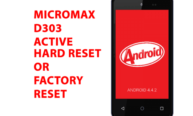 Micromax D303 Hard Reset – Micromax D303 Factory Reset, Recovery, Unlock Pattern