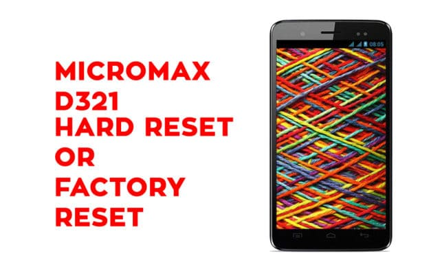 Micromax D321 Hard Reset – Micromax D321 Factory Reset, Recovery, Unlock Pattern