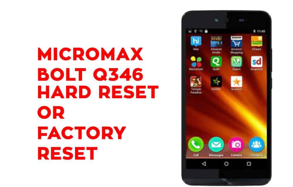 Micromax Q346 Hard Reset - Micromax Q346 Factory Reset
