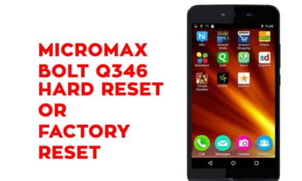 Micromax Q346 Hard Reset – Micromax Q346 Factory Reset, Recovery, Unlock Pattern