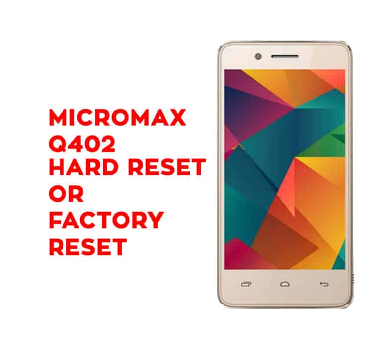 Micromax Q402 Hard Reset or Factory Reset