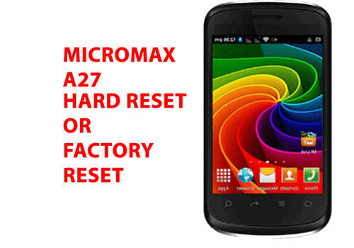 Micromax A27 Hard Reset – Factory Reset – Recovery – Unlock Pattern