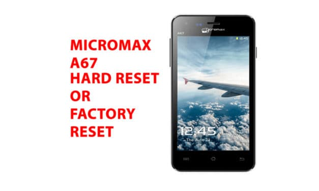 Micromax a67 Hard Reset – Factory Reset – Recovery – Unlock Pattern