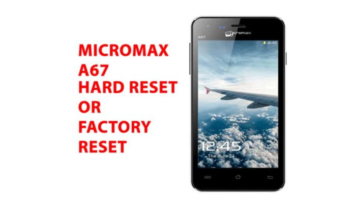 Micromax a67 Hard Reset - Micromax a67 Factory Reset, Recovery, Unlock Pattern
