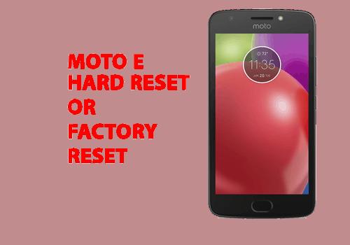 Moto e Hard Reset – Moto e Factory Reset, Recovery, Unlock Pattern