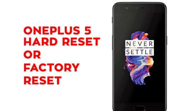 One Plus 5 Hard Reset – One Plus 5 Factory Reset, Recovery, Unlock Pattern