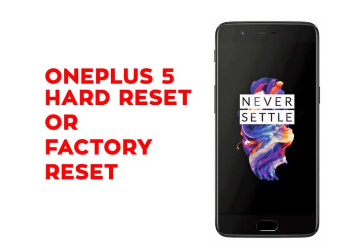 Oneplus 5 Hard Reset or Factory Reset