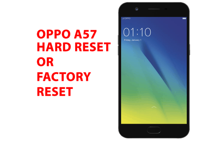 Oppo A57 Hard Reset - Oppo A57 Factory Reset, Recovery, Unlock Pattern