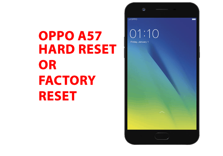 Oppo A57 Hard Reset - Oppo A57 Factory Reset, Recovery