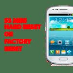 Samsung S3 mini Hard Reset – Samsung S3 mini Factory Reset, Recovery, Unlock Pattern