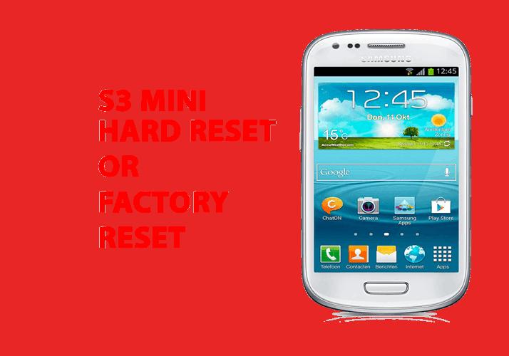 Samsung S3 mini Hard Reset - Samsung S3 mini Factory Reset