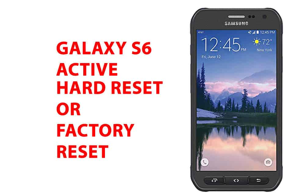 Samsung Galaxy S6 Active Hard Reset – Factory Reset – Recovery – Unlock Pattern