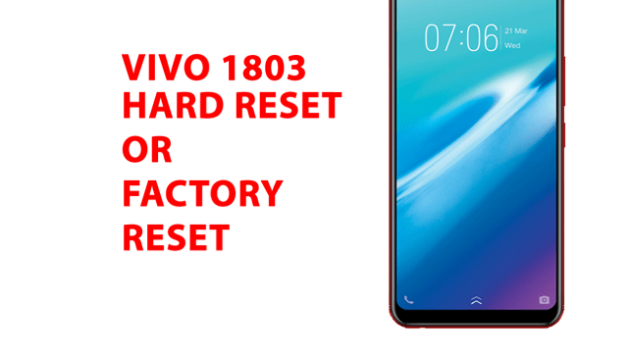 How to Hard Reset Vivo 1803 - Factory Reset, Recovery