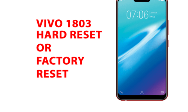 How to Hard Reset Vivo 1803 – Factory Reset, Recovery, Unlock Pattern