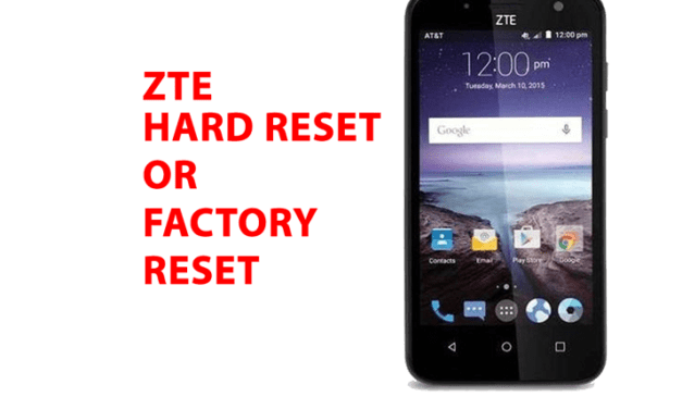 Zte android Hard Reset – Zte android Factory Reset, Recovery, Unlock Pattern