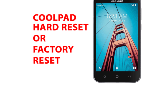 Coolpad phone Hard Reset – Coolpad phone Factory Reset, Recovery, Unlock Pattern