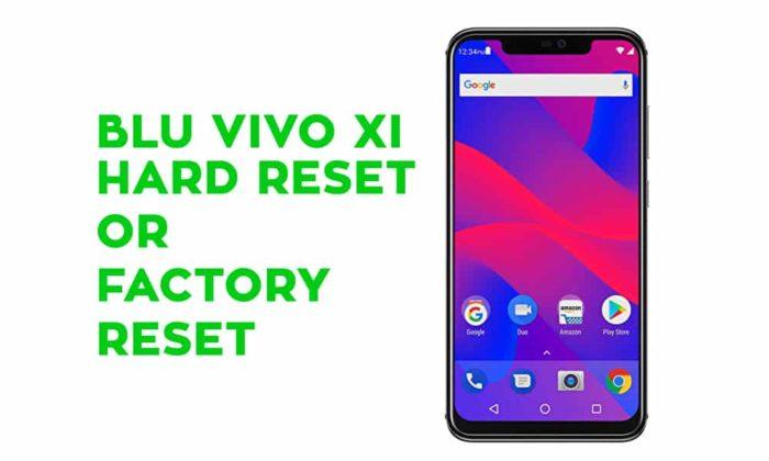 BLU Vivo XI Hard Reset Factory Reset