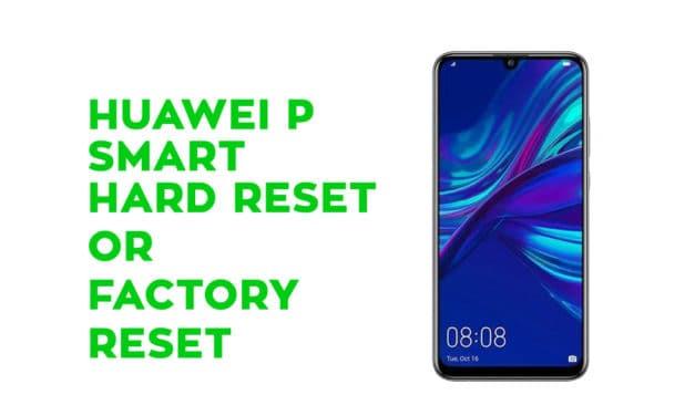 HUAWEI P Smart Hard Reset – Factory Reset, Recovery, Unlock Pattern