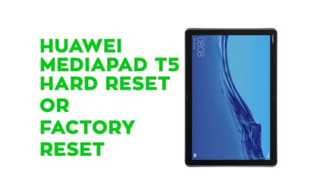 Huawei Mediapad T5 Hard Reset – Factory Reset – Recovery – Unlock Pattern