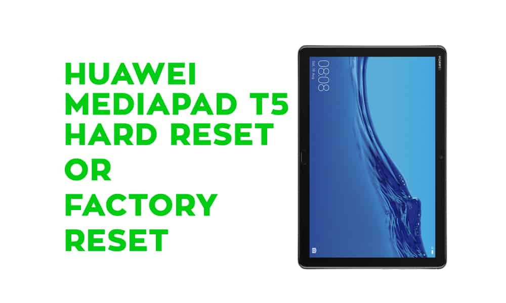 Huawei Mediapad T5 Hard Reset - Factory Reset - Recovery