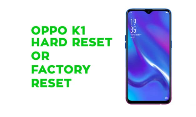 Oppo K1 Hard Reset – Factory Reset – Recovery – Unlock Pattern