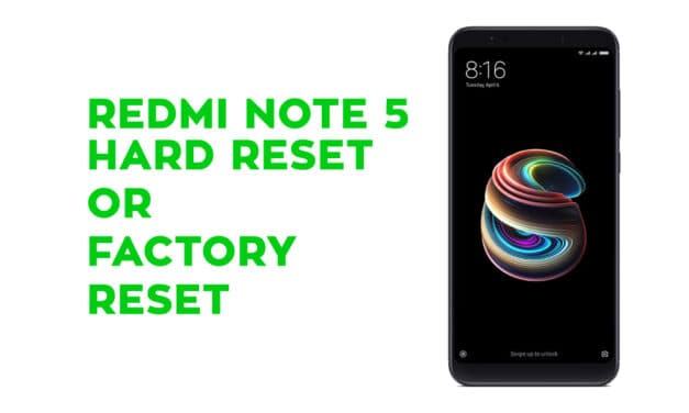 Redmi Note 5 Hard Reset – Factory Reset – Soft Reset – Recovery