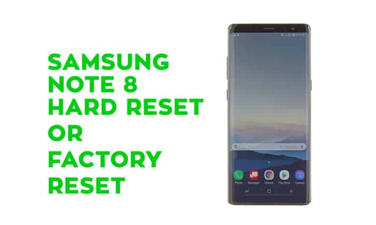 Samsung Note 8 Hard Reset or Factory Reset
