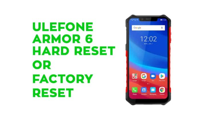 Ulefone Armor 6 Hard Reset or Factory Reset